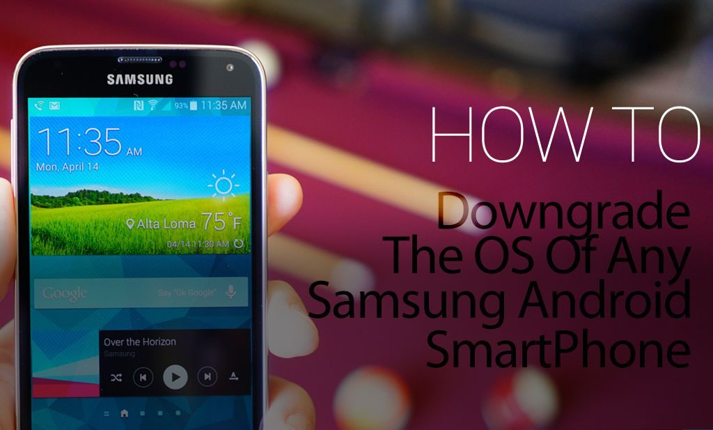 Complete Process to Downgrade Samsung Devices from Lollipop to